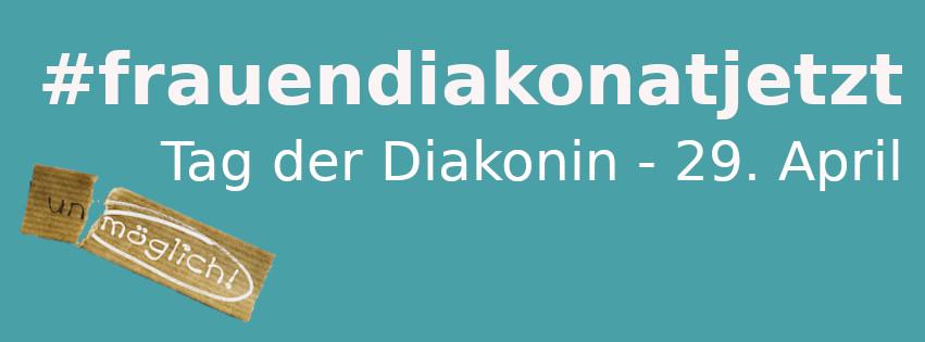 29. April: Tag der Diakonin