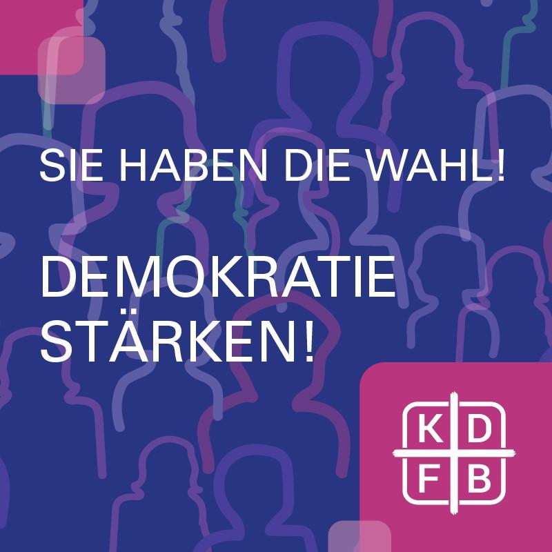 KDFB - Bundestagswahl 2021 - Sie haben die Wahl! Demokratie stärken